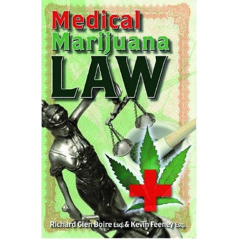 Medical Marijuana Law - by  Richard Glen Boire & Kevin Feeney (Paperback) - image 1 of 1