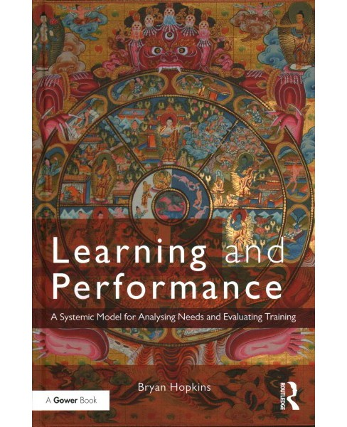 Learning and Performance : A Systemic Model for Analysing Needs and Evaluating Training (Hardcover) - image 1 of 1
