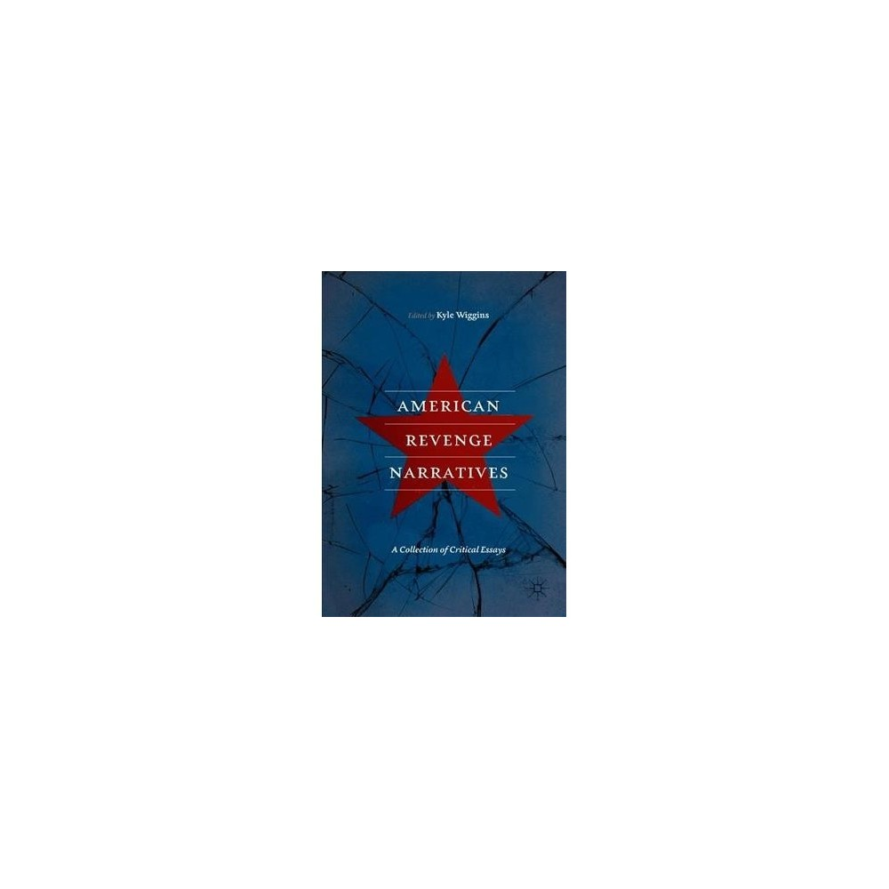 American Revenge Narratives : A Collection of Critical Essays - (Hardcover)