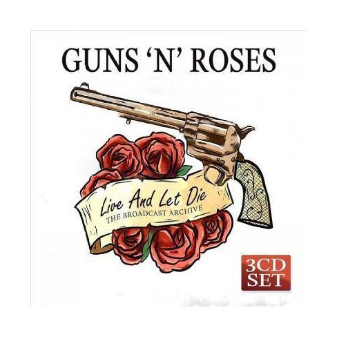 Guns N' Roses - Live And Let Die: The Broadcast Archive (CD) - image 1 of 1