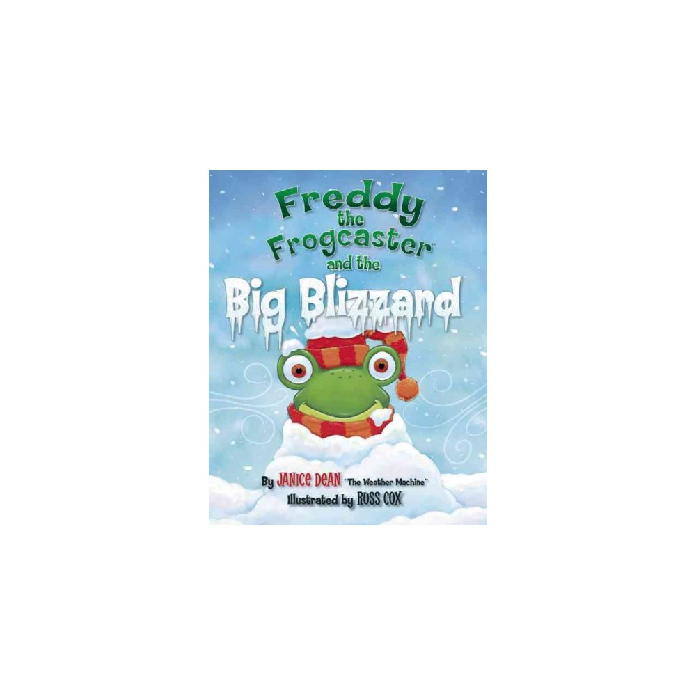 Freddy the Frogcaster and the Big Blizzard (Hardcover)