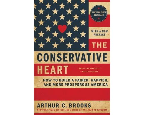 Conservative Heart : How to Build a Fairer, Happier, and More Prosperous America (Reprint) (Paperback) - image 1 of 1