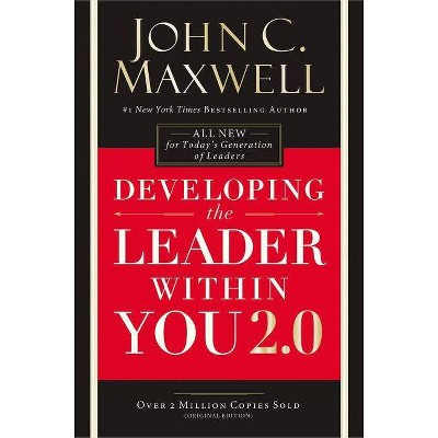Developing the Leader Within You 2.0 - by  John C Maxwell (Paperback)