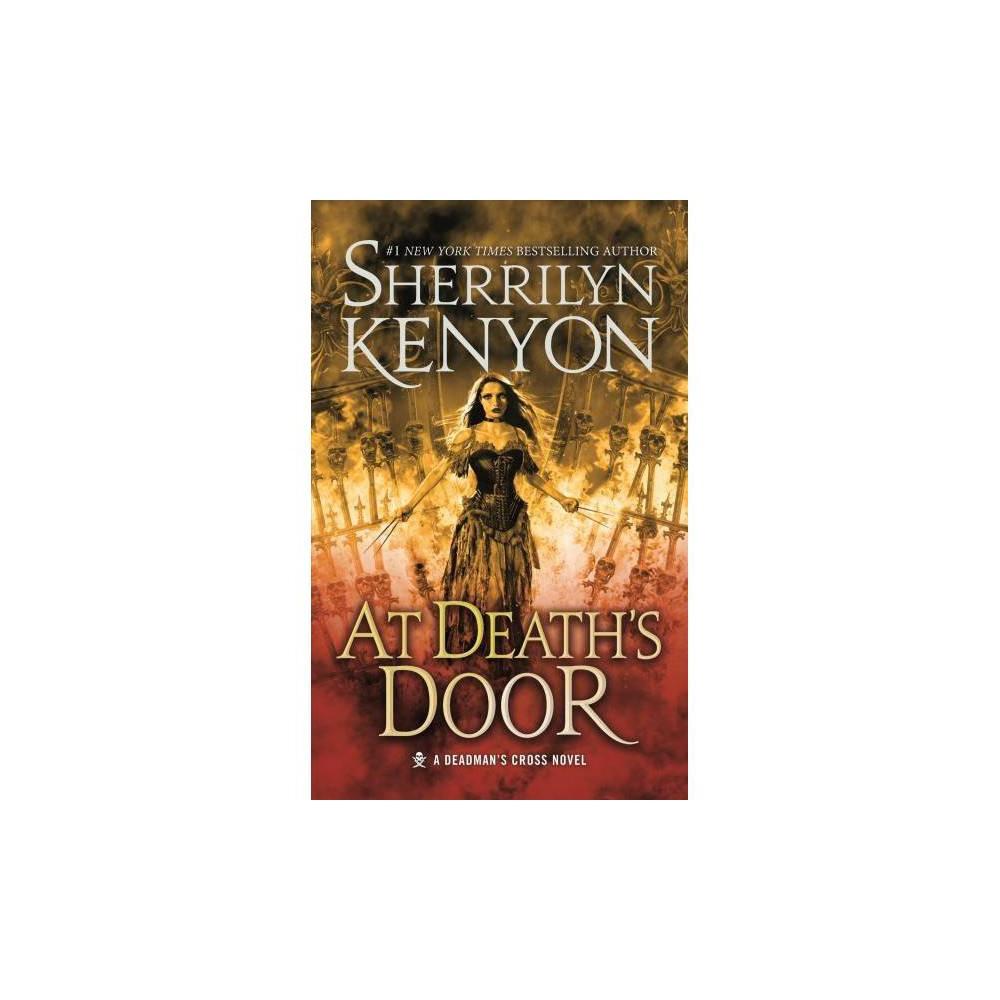 At Death's Door - (Dark Hunter: Deadman's Cross Trilogy) by Sherrilyn Kenyon (Hardcover)