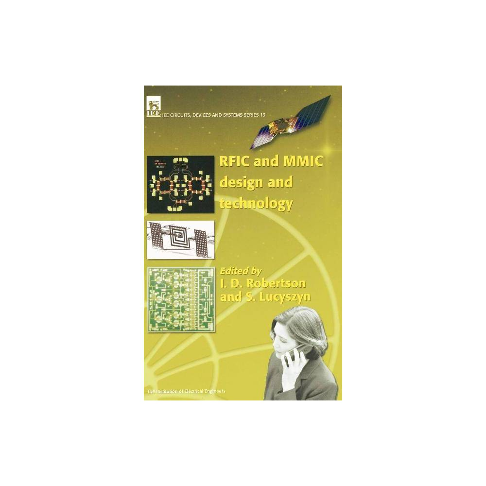 Rfic and Mmic Design and Technology - (Circuits, Devices and Systems) 2 Edition (Hardcover) This book gives an in-depth account of GaAs, InP and SiGe, technologies and describes all the key techniques for the design of amplifiers, ranging from filters and data converters to image oscillators, mixers, switches, variable attenuators, phase shifters, integrated antennas and complete monolithic transceivers.