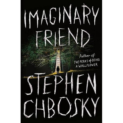 Imaginary Friend - by  Stephen Chbosky (Hardcover)