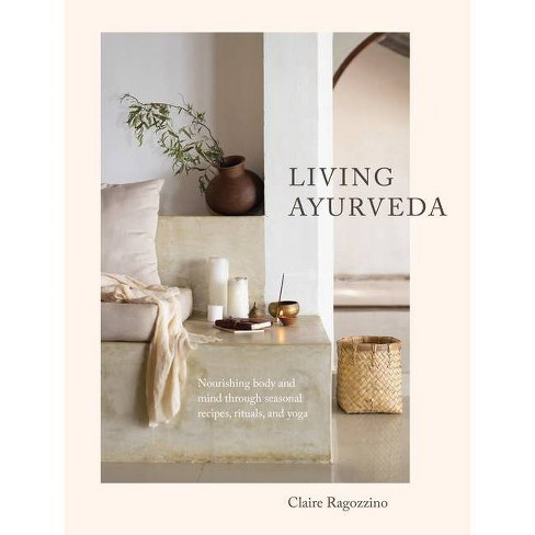 Living Ayurveda - by  Claire Ragozzino (Hardcover) - image 1 of 1