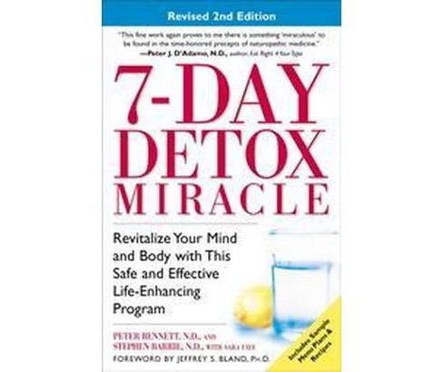 7 Day Detox Miracle : Revitalize Your Mind and Body With This Safe and Effective Life-Enhancing Program - image 1 of 1