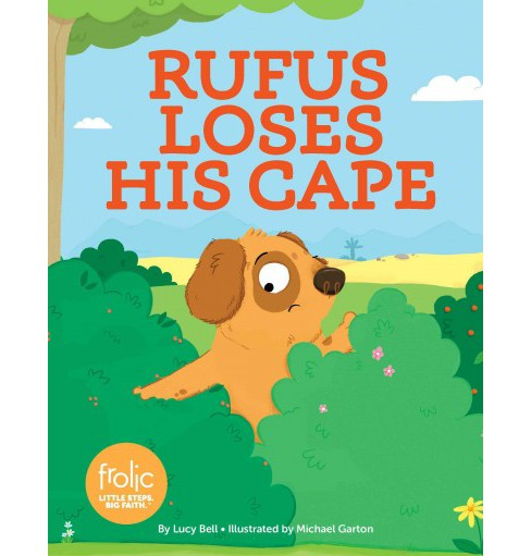 Rufus Loses His Cape (Hardcover) (Lucy Bell) - image 1 of 1