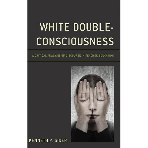 White Double-Consciousness - by  Kenneth P Sider (Hardcover) - image 1 of 1