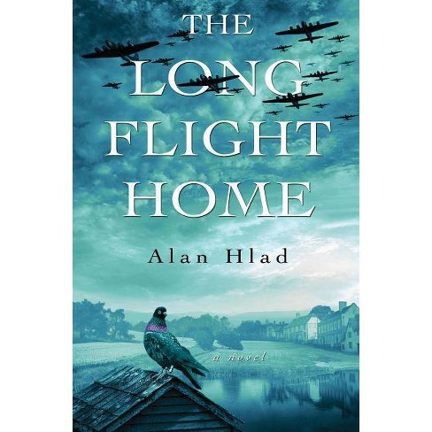 Long Flight Home -  by Alan Hlad (Hardcover) - image 1 of 1