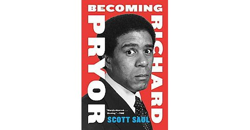 Becoming Richard Pryor (Reprint) (Paperback) (Scott Saul) - image 1 of 1