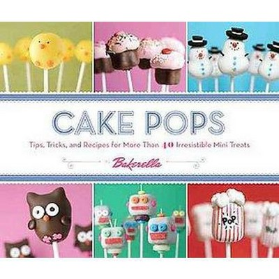 Cake Pops by Bakerella (Hardcover) by Angie Dudley