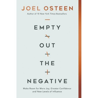 Empty Out the Negative - by Joel Osteen (Hardcover)