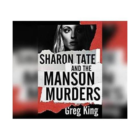 Sharon Tate and the Manson Murders - Unabridged by Greg King (CD/Spoken  Word)