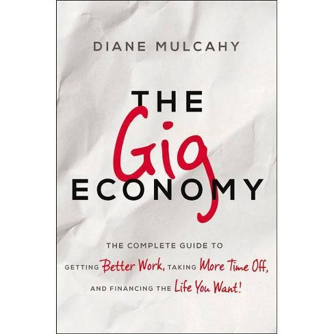 The Gig Economy - by  Diane Mulcahy (Hardcover) - image 1 of 1