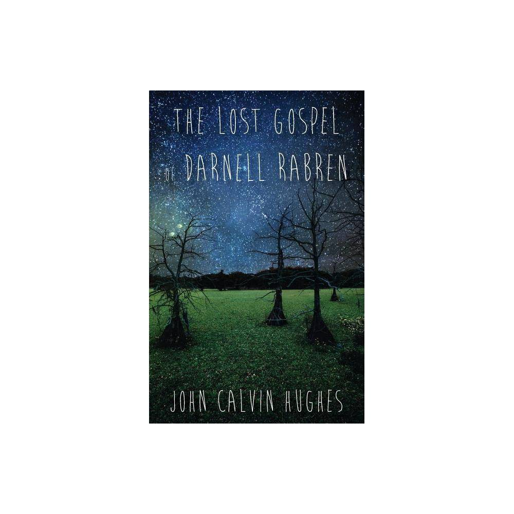 The Lost Gospel Of Darnell Rabren By John Hughes Paperback