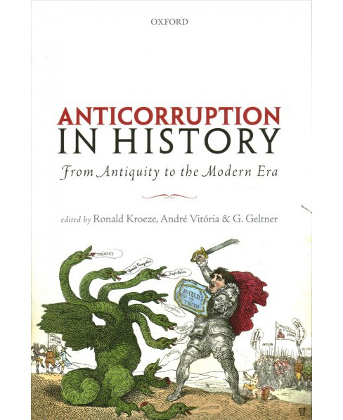 Anti-corruption in History : From Antiquity to the Modern Era -  (Hardcover) - image 1 of 1