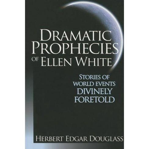 Dramatic Prophecies of Ellen White - by  Herbert E Douglass (Paperback) - image 1 of 1
