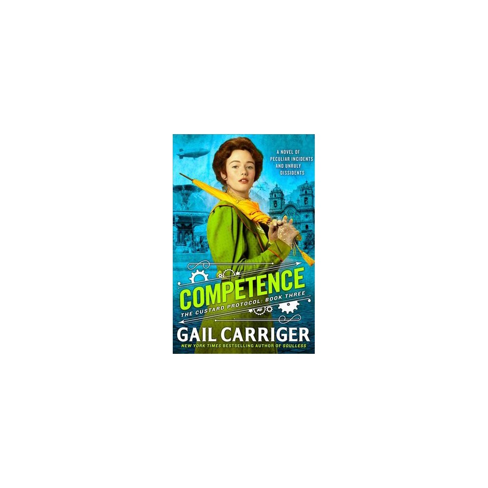 Competence - (Custard Protocol) by Gail Carriger (Hardcover)