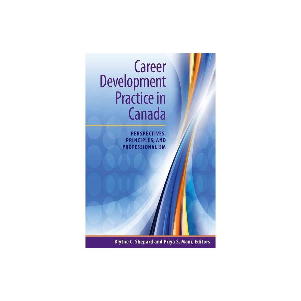 Career Development Practice In Canada By Blythe C Shepard Priya S Mani Paperback