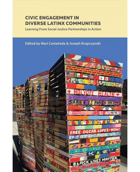 Civic Engagement in Diverse Latinx Communities : Learning from Social Justice Partnerships in Action - image 1 of 1