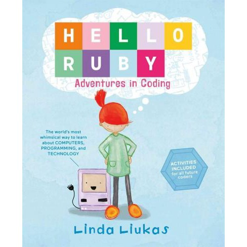 Hello Ruby : Adventures in Coding (Hardcover) (Linda Liukas) - image 1 of 1