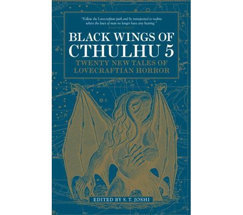 Black Wings of Cthulhu 5 : Twenty New Tales of Lovecraftian Horror (Paperback) - image 1 of 1