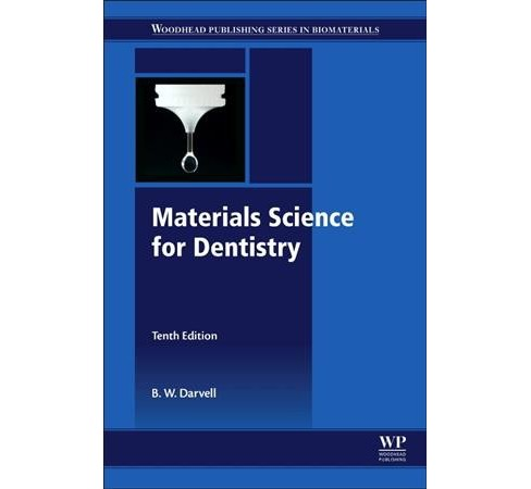 Materials Science for Dentistry -  by B. W. Darvell (Paperback) - image 1 of 1