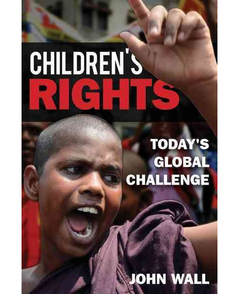 Children's Rights : Today's Global Challenge (Paperback) (John Wall) - image 1 of 1