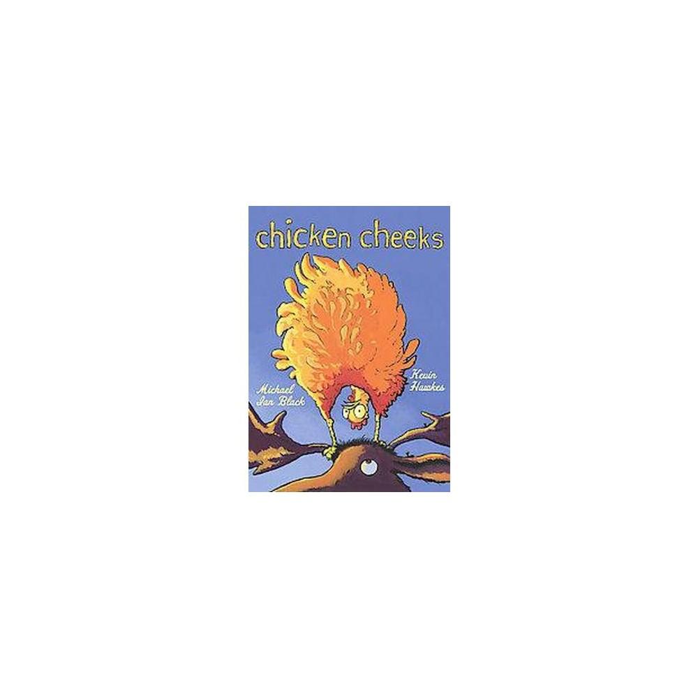 Chicken Cheeks (School And Library) (Michael Ian Black)