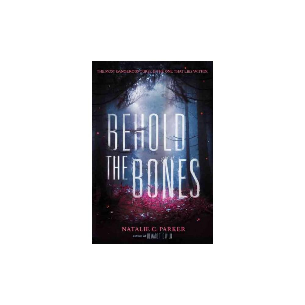 Behold the Bones (Hardcover) (Natalie C. Parker)