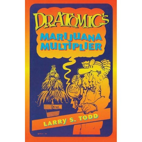 Dr. Atomic's Marijuana Multiplier - (Twentieth Century Alchemist) 2 Edition by  Adam Gottlieb - image 1 of 1
