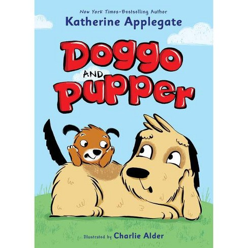 Doggo and Pupper - (Doggo and Pupper, 1) by  Katherine Applegate (Hardcover) - image 1 of 1