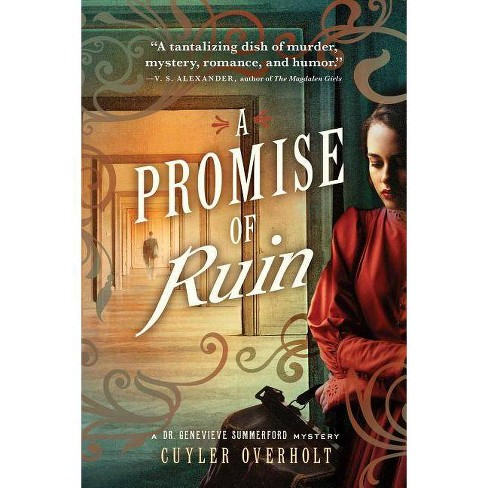A Promise of Ruin - (Dr. Genevieve Summerford Mystery) by  Cuyler Overholt (Paperback) - image 1 of 1