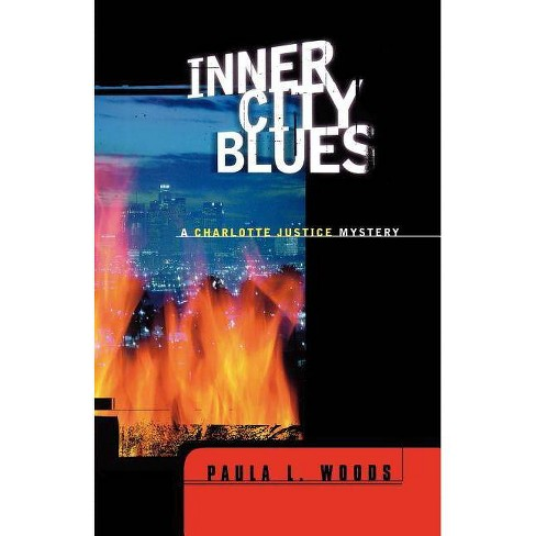 Inner City Blues - (Charlotte Justice Novels (Paperback)) by  Paula L Woods (Paperback) - image 1 of 1