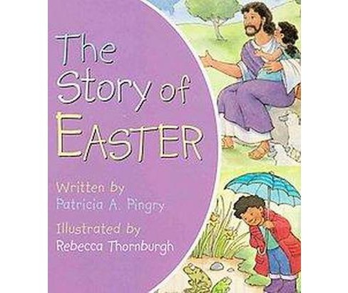 The Story of Easter (Board Book) by Patricia A. Pingry - image 1 of 1