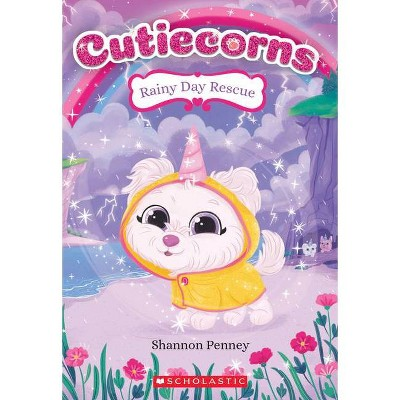 Rainy Day Rescue (Cutiecorns #3), Volume 3 - by Shannon Penney (Paperback)