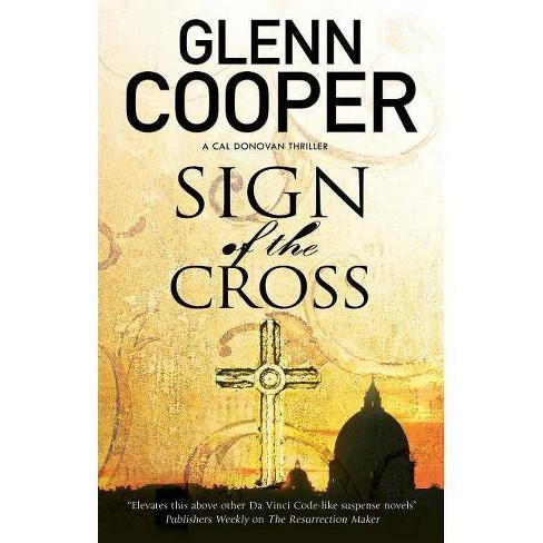 Sign of the Cross - (Cal Donovan Thriller) by  Glenn Cooper (Hardcover) - image 1 of 1