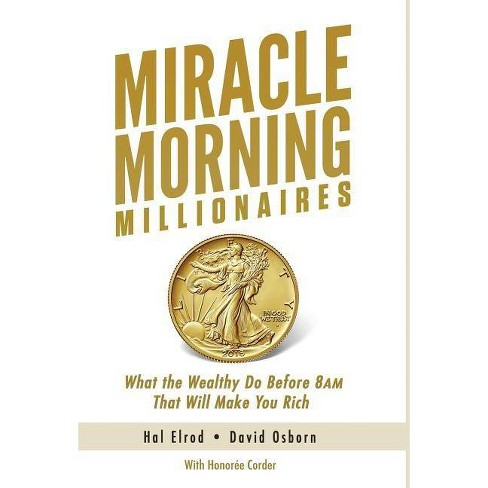 Miracle Morning Millionaires - by  Hal Elrod & David Osborn & Honoree Corder (Hardcover) - image 1 of 1