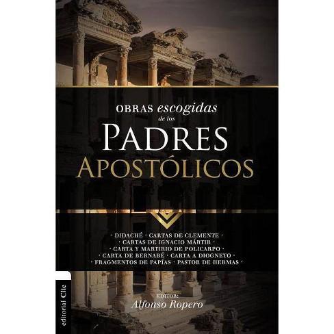 Obras Escogidas de Los Padres Apostólicos - (Colección Patristica) by  Alfonso Ropero (Paperback) - image 1 of 1