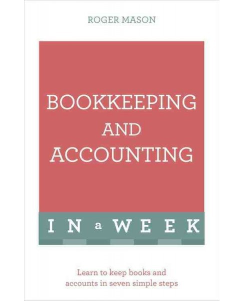 Teach Yourself Bookkeeping and Accounting in a Week (Paperback) (Roger Mason) - image 1 of 1