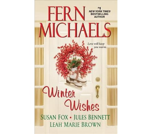 Winter Wishes (Paperback) (Fern Michaels & Susan Fox & Jules Bennett & Leah Marie Brown) - image 1 of 1