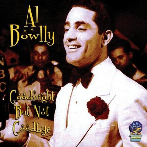 Al Bowlly - Goodnight But Not Goodbye (CD) - image 1 of 1