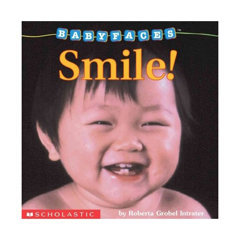 Smile! (Baby Faces Board Book #2) - by  Roberta Grobel Intrater (Board_book) - image 1 of 1