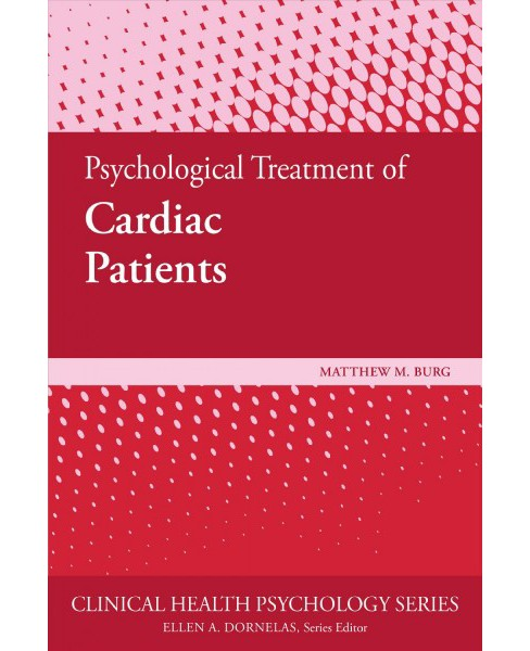 Psychological Treatment of Cardiac Patients -  by Matthew M. Burg (Paperback) - image 1 of 1