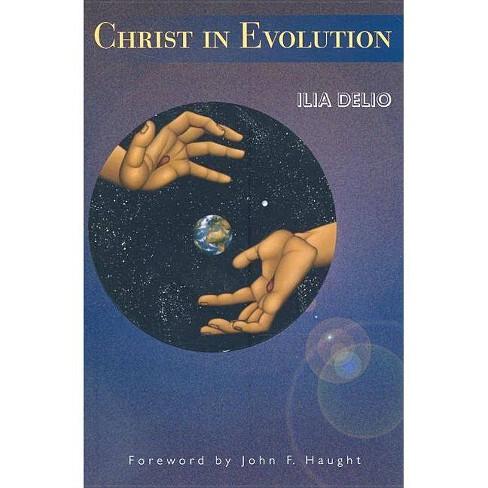 Christ in Evolution - by  Ilia Delio (Paperback) - image 1 of 1