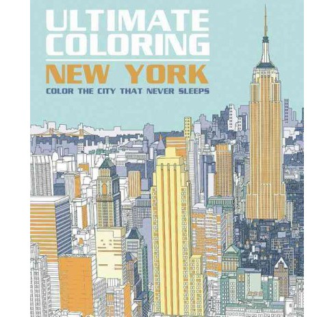 Ultimate Coloring New York : Color the City That Never Sleeps (Paperback) - image 1 of 1
