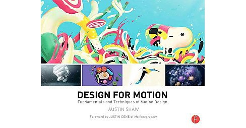 Design for Motion : Fundamentals and Techniques of Motion Design (Paperback) (Austin Shaw) - image 1 of 1