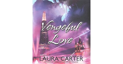 Vengeful Love (Unabridged) (CD/Spoken Word) (Laura Carter) - image 1 of 1